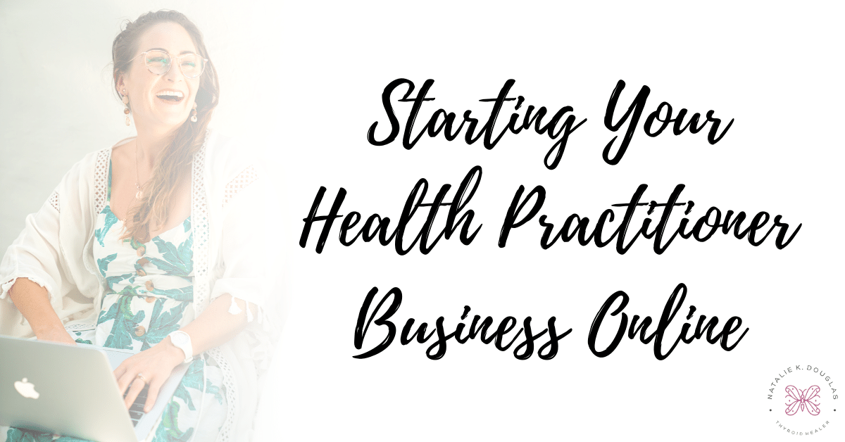 Natalie K. Douglas - Starting Your Health Practitioner Business Online